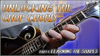 Unlocking the Chop Chord Part 1: Learning the Shapes