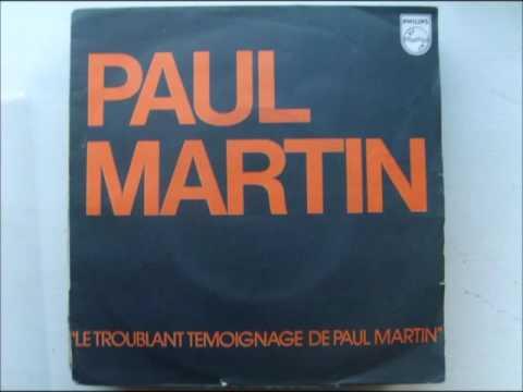 Paul Martin - Le troublant témoignage de Paul Martin