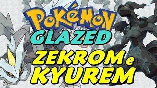 Pokémon Glazed (Detonado - Parte 53) - Lendários: Kyurem e Zekrom