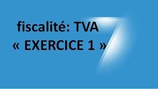 #EP 11 fiscalité: la taxe sur la valeur ajoutée (EXERCICE 1)  1/6