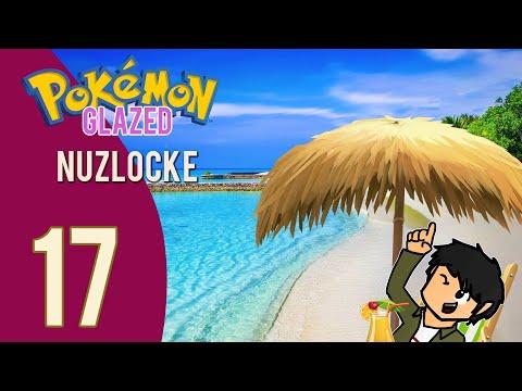 Pokemon Glazed Nuzlocke Ep 17 - I Need a Vacation