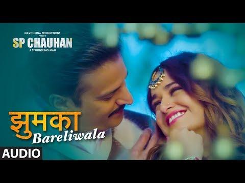 Jhumka Bareli Wala Full Song | SP CHAUHAN | Jimmy Shergill, Yuvika Chaudhary