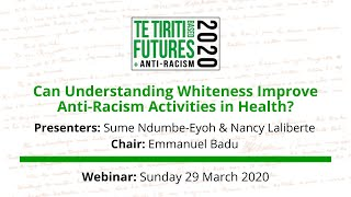 Can Understanding Whiteness Improve Anti-Racism Activities in Health? webinar