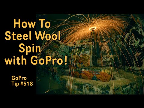 How To Do GoPro & Steel Wool Spin - GoPro Tip #518