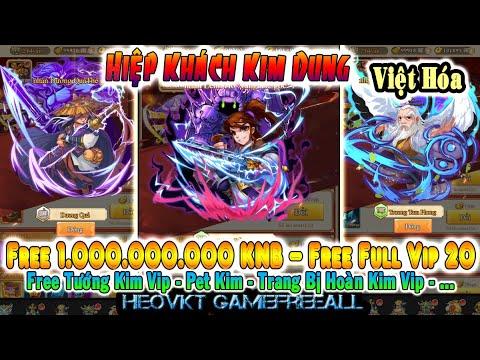 GAME 442: Hiệp Khách Kim Dung Việt Hóa  (Android,PC) | Full 1 Tỷ KNB – Max Vip 20 – Tướng [HEOVKT]