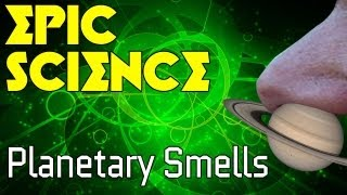 Outer Space Smells Like What?! - Epic Science #12