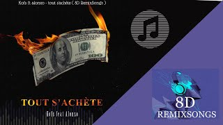 2.Kofs ft Alonzo - tout s'achète ( 8D remixSongs )