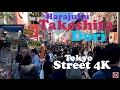 Takeshita Dori - Street 4K - Harajuku in Tokyo - Japan