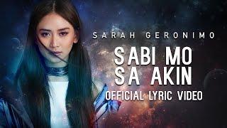 Sarah Geronimo — Sabi Mo Sa Akin [Official Lyric Video]