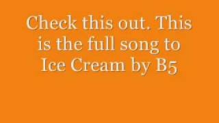 Watch B5 Ice Cream video