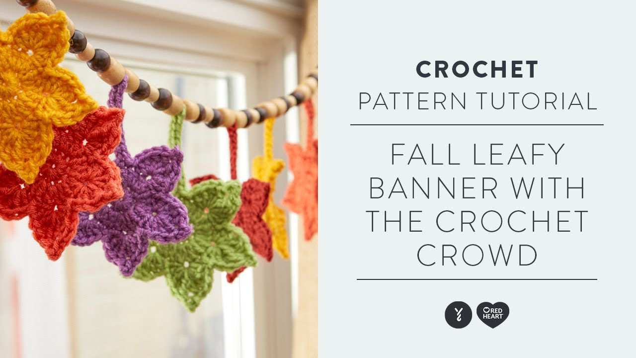 How To Crochet The Fall Leafy Banner With The Crochet Crowd Youtube