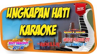 Video Ungkapan Hati - KARAOKE (Versi Adella New Pallapa) download MP3, 3GP, MP4, WEBM, AVI, FLV November 2018