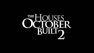 The Houses October Built 2 - OFFICIAL TRAILER