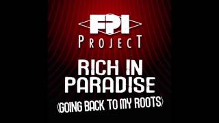 FPI Project - Rich In Paradise (Going Back To My Roots) [OFFICIAL]