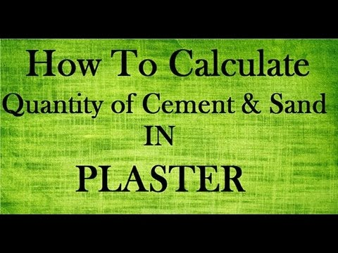 How to Calculate Quantity of Cement and Sand in Plaster