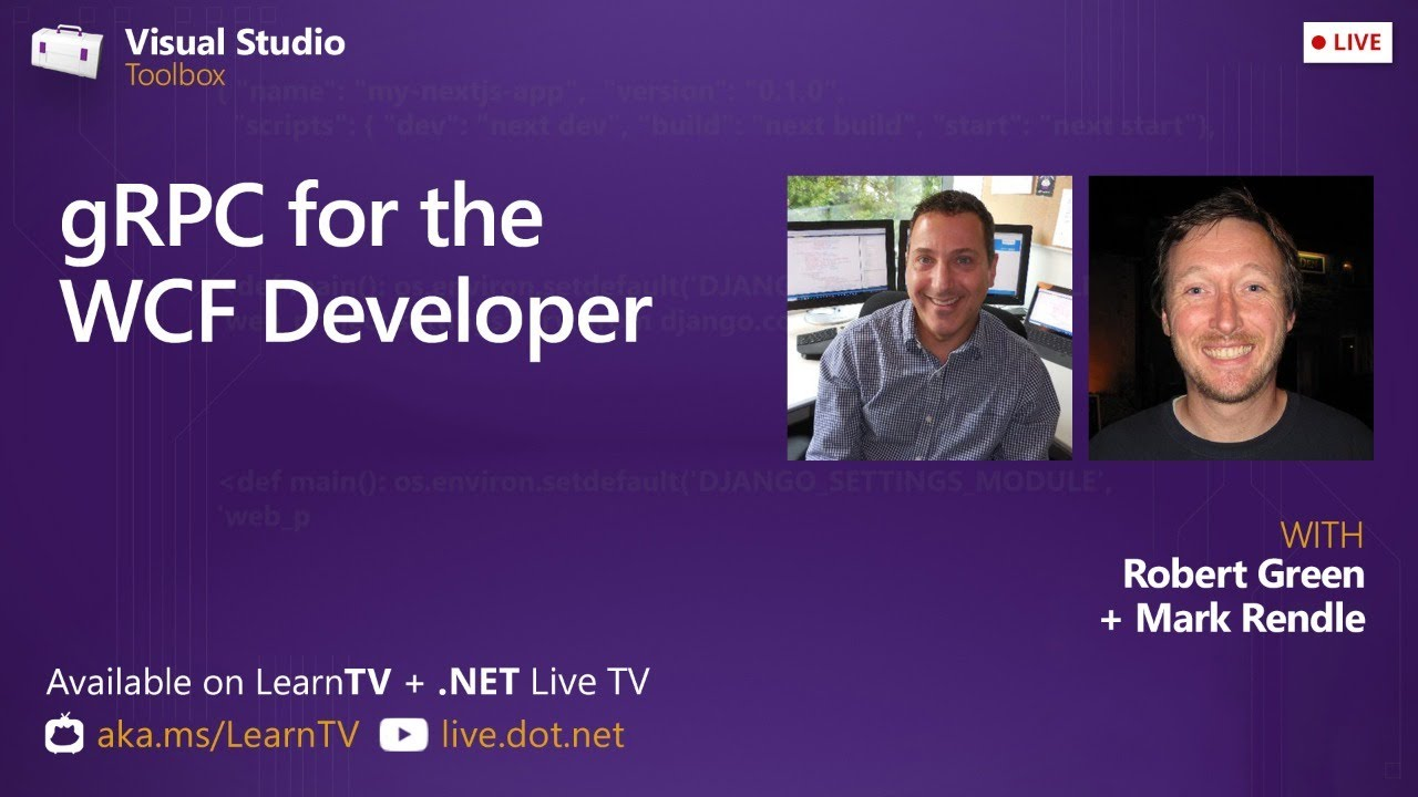 gRPC for the WCF Developer - Visual Studio Toolbox Live