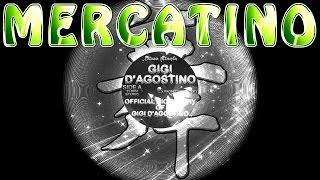 Gigi D'Agostino - Mercatino