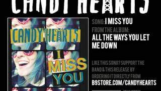 Candy Hearts - I Miss You