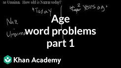 Age word problems 1 | Linear equations | Algebra I | Khan Academy