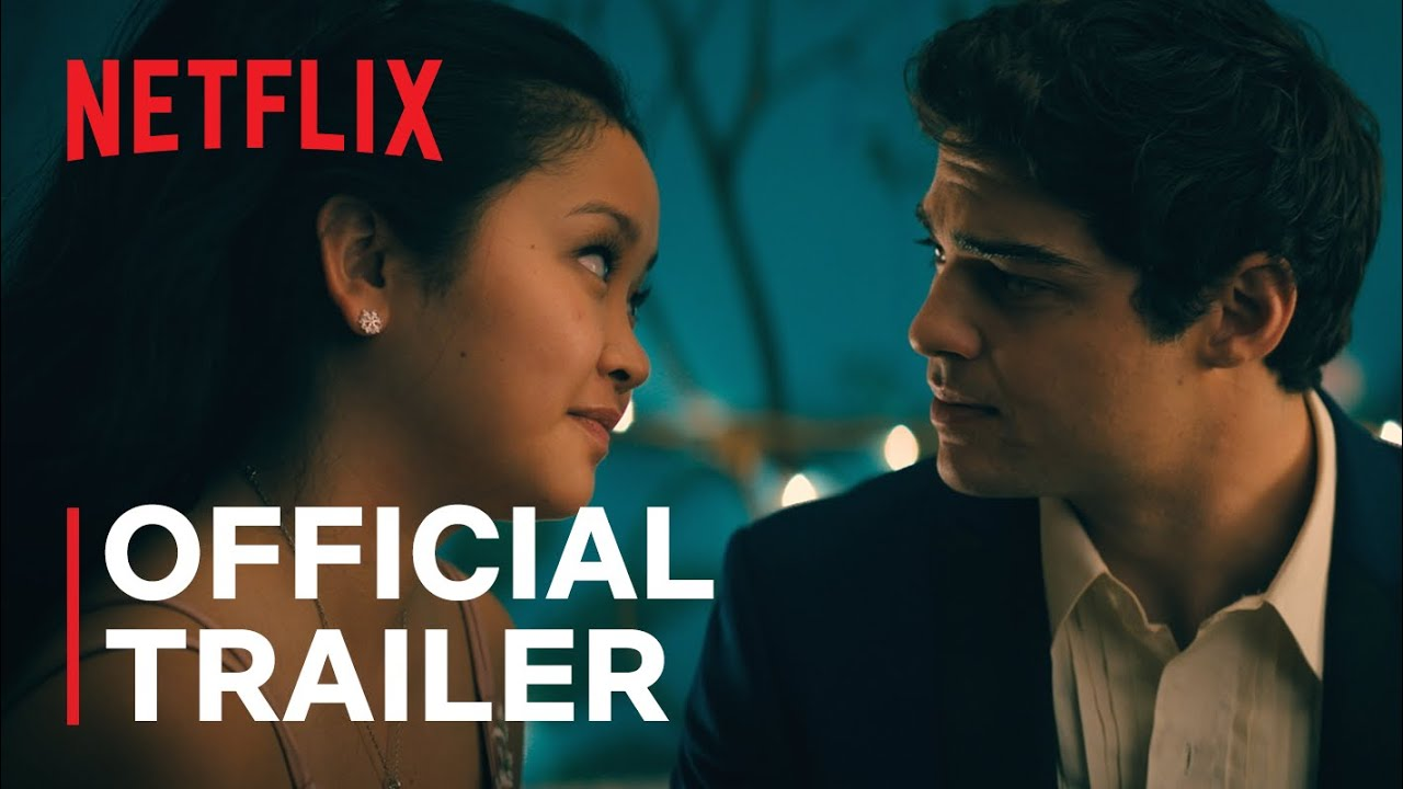 Download To All The Boys: Always and Forever | Official Trailer | Noah Centineo, Lana Condor | Netflix India
