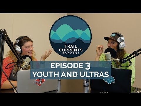 Trail Currents Podcast #3 | Youth And Ultras