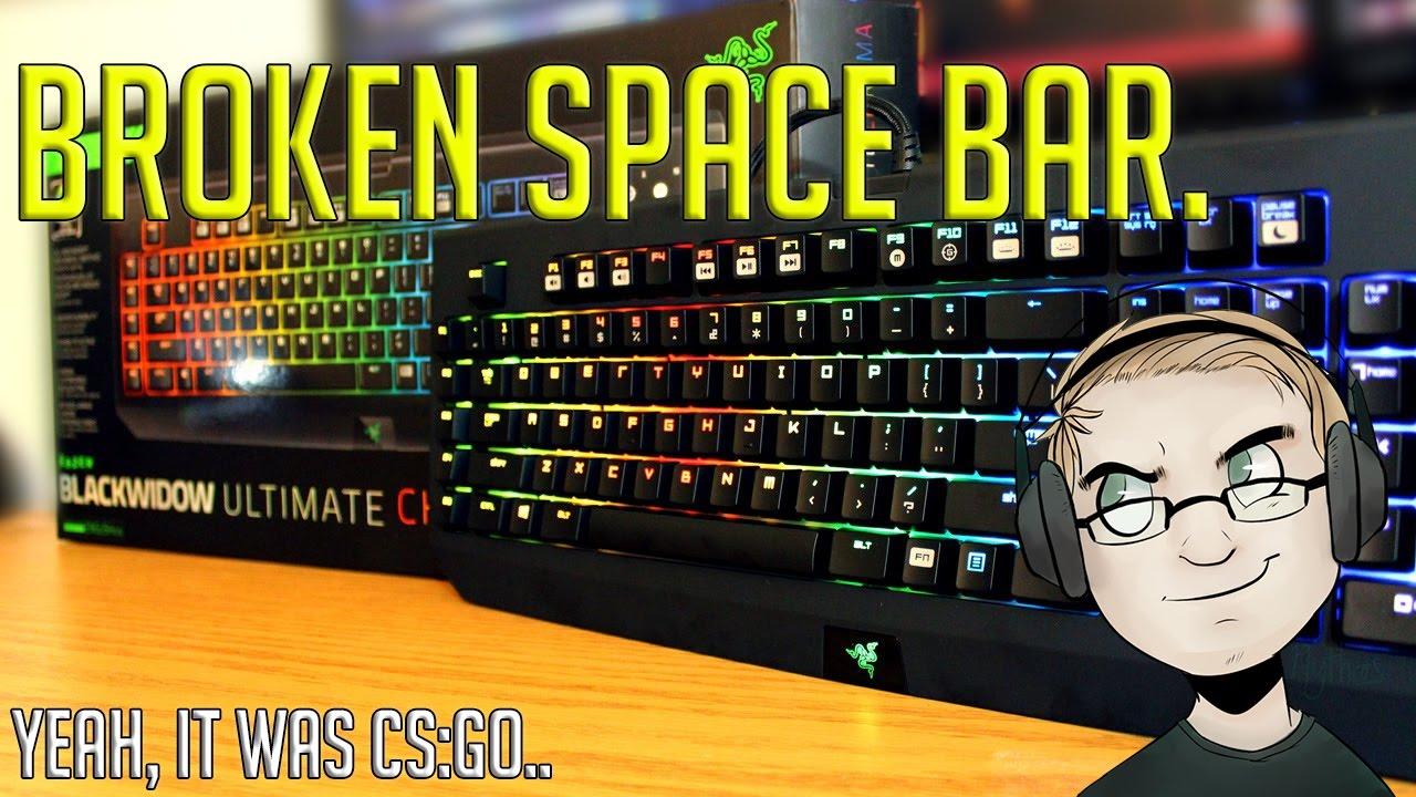 Space Bar Fix  (CS:GO rage, Razer black widow chroma)