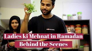Ladies Ki Mehnat In Ramadan Behind the Scenes  | Hyderabadi | Kantri Guyz | Mahreen Syed