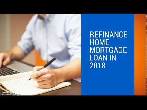 Refinance your Home Mortgage loan in 2018