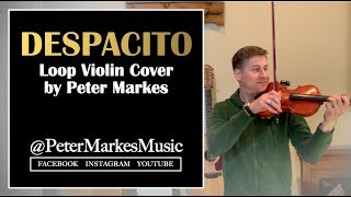 DESPACITO  |  Loop Violin Cover by Peter Markes