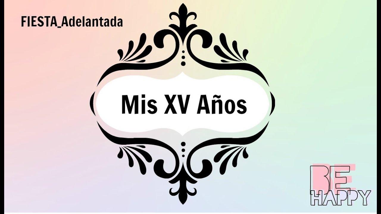 Logotipo Para 15 Anos: Vlog-Fiesta Sorpresas Adelanto De Mis Xv Años 👑