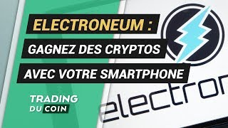 ANALYSE ELECTRONEUM : GAGNEZ DES CRYPTOS AVEC VOTRE SMARTPHONE