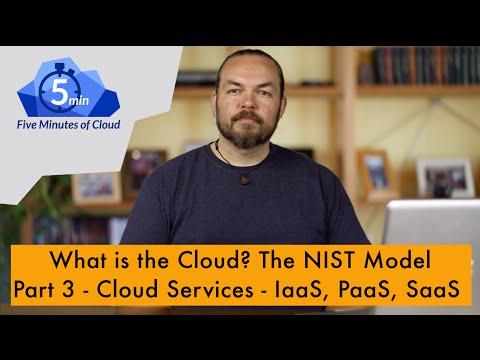 What is Cloud? - The NIST Model: Part 3 - Cloud Services- IaaS, PaaS, SaaS 5MoC-18