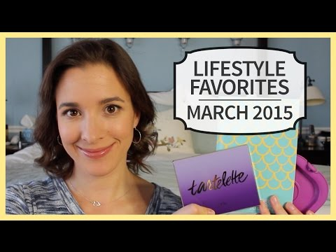 Lifestyle Favorites | March 2015