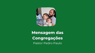 Culto online das Congregações  | Mensagem  13/07/2020