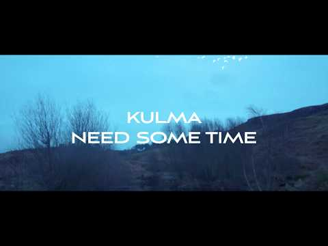 KULMA  - Need Some Time