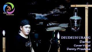 Deudeuh Urang - Pop Sunda Darso (Lirik) Cover Denny Pradesa