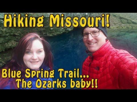 HIKING MISSOURI - THE BLUE SPRING TRAIL!