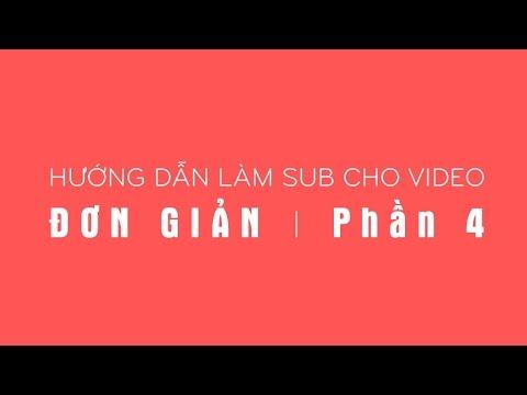 Hướng dẫn làm sub đơn giản - Phần 4: Gắn sub vào video & render