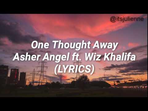 One Thought Away- Asher Angel ft. Wiz Khalifa (LYRICS)