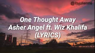 Download Mp3 One Thought Away- Asher Angel Ft. Wiz Khalifa  Lyrics
