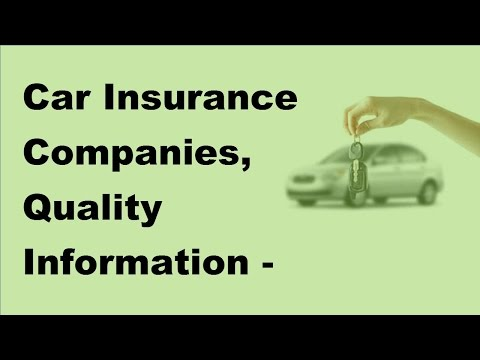 Car Insurance Companies, Quality Information   2017 Car Insurance Information