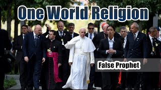 WARNING: Pope Francis Calls For One World Religion! Calling Jesus A
