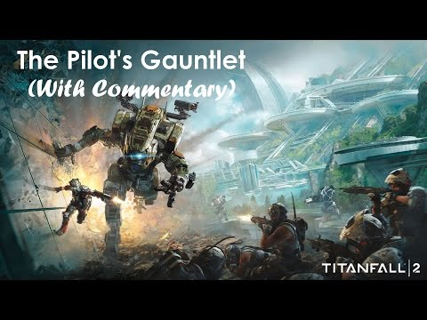 Titanfall 2 - Mission 1 - The Pilot's Gauntlet (W\ Commentary)