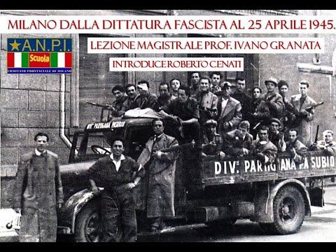 Milano dalla dittatura fascista al 25 aprile 1945. ANPI SCUOLA con il prof. Ivano Granata