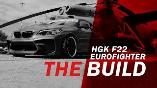 THE BUILD - BMW HGK F22 EUROFIGHTER
