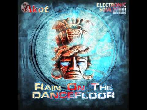 Akot - Rain On The DanceFloor