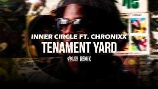 Inner Circle Ft. Chronixx Tenament Yard LionRiddims Remix.mp3