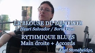 Le Blues du Dentiste - Rythme Blues main droite + Accords en Sol - Boris Vian - Salvador - Holgado