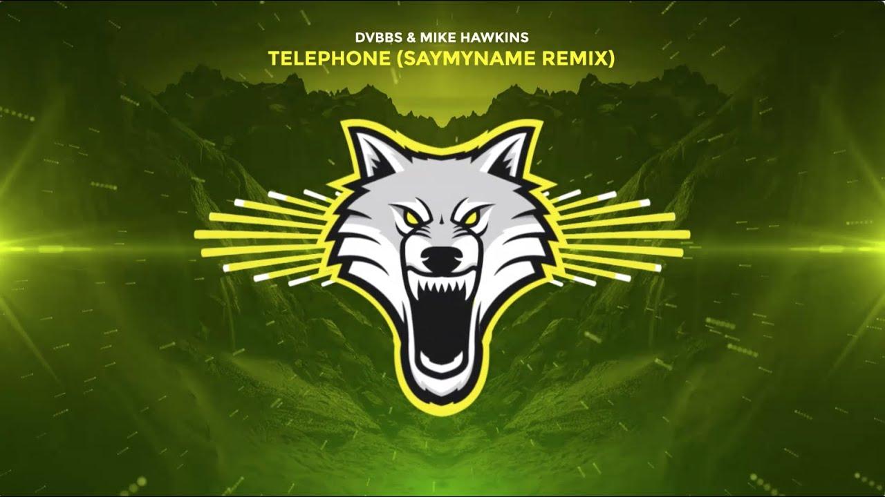 DVBBS & MIKE HAWKINS - Telephone (SAYMYNAME REMIX)