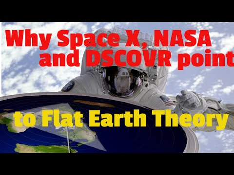 Why SpaceX, NASA and DSCOVR Leads me to Flat Earth Theory